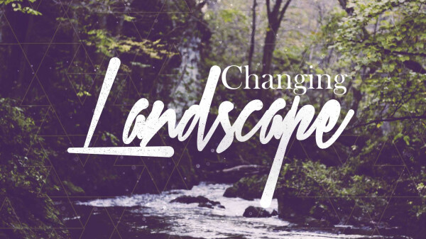 Series: Changing Landscape